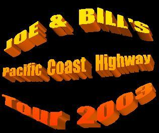 Joe and Bill's Pacific Coast Highway Tour..2003
